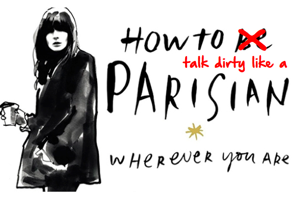 DD TALK DIRTY LIKE A PARISIAN