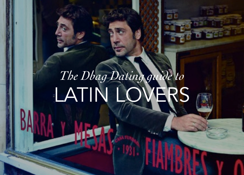 dbag dating latin lovers